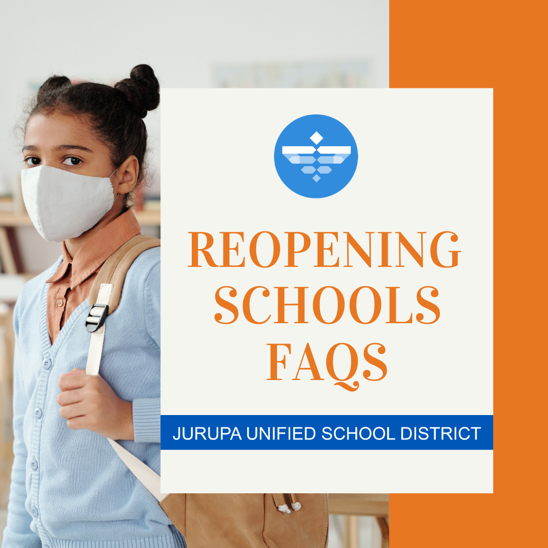 https://jurupausd.org/resources/PublishingImages/Reopening%20Schools%20FAQ.png